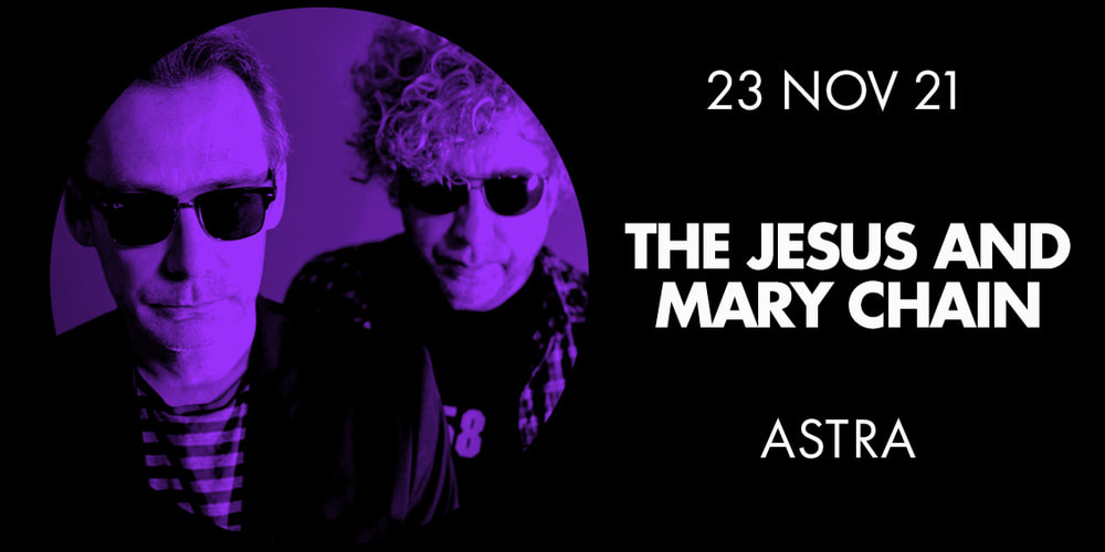 Tickets  THE JESUS AND MARY CHAIN, Support: tbc in Berlin